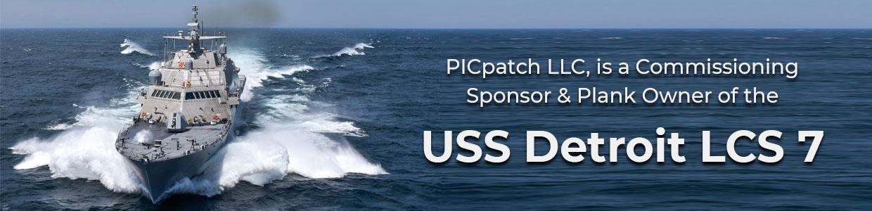 PICpatch LLC is a Commissioning Sponsor and Plank Owner of the USS Detroit LCS 7